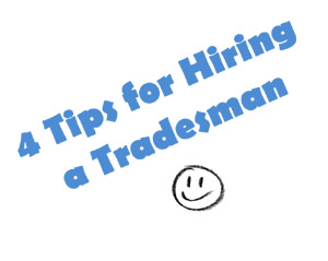 4 tips for hiring a tradesmen