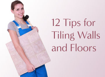 12 tips for tiling walls and floors
