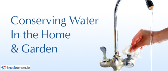 Conserving water in the home & Garden