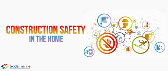 Construction Safety in the home