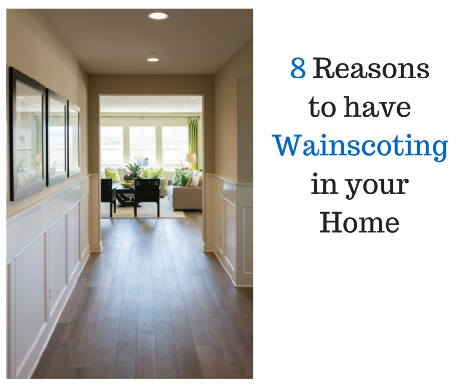 8 Reasons to have Wainscoting in your Home