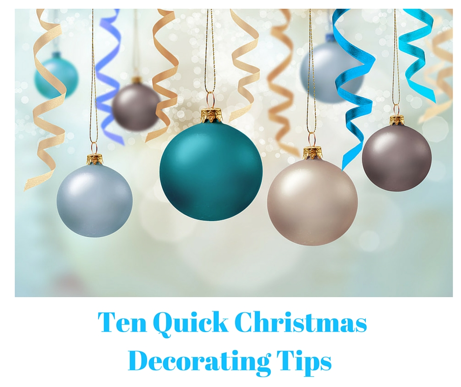 Ten Quick ChristmasDecorating Tips