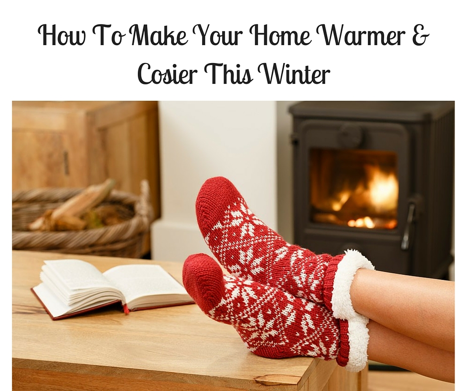 How to make your home warmer and cosier this winter