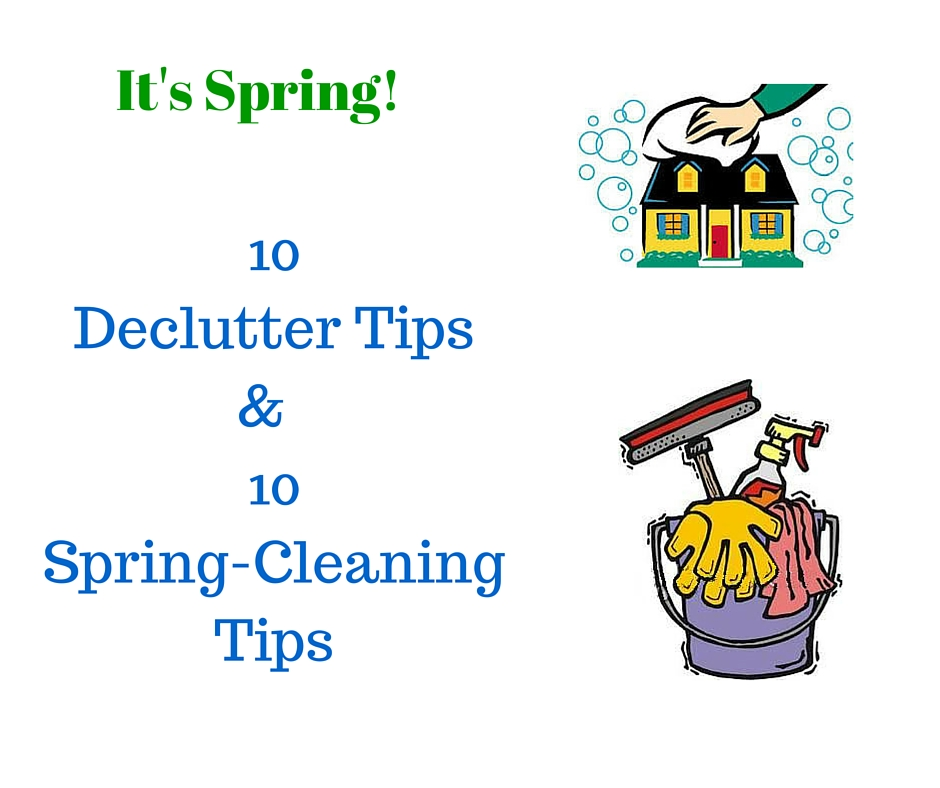 It's Spring! 10 Declutter tips and 10 spring-cleaning tips