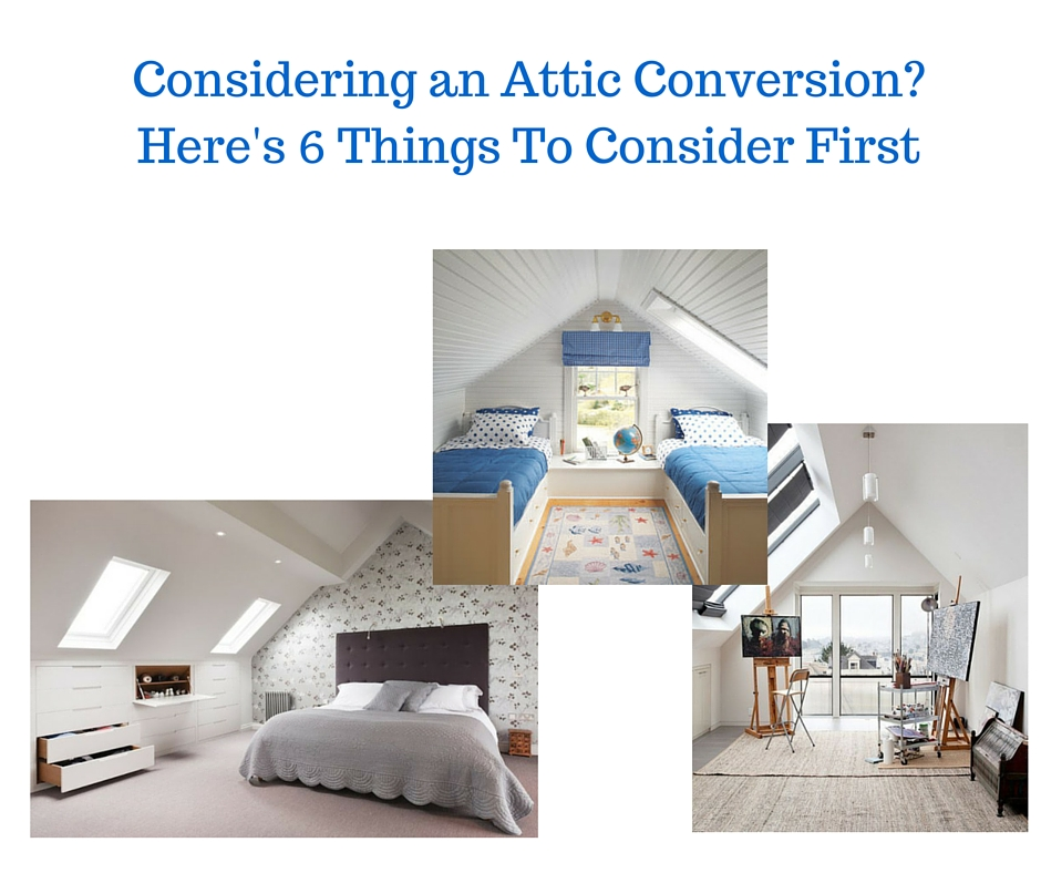 Considering an Attic Conversion-Here's 6 Things To Consider First1
