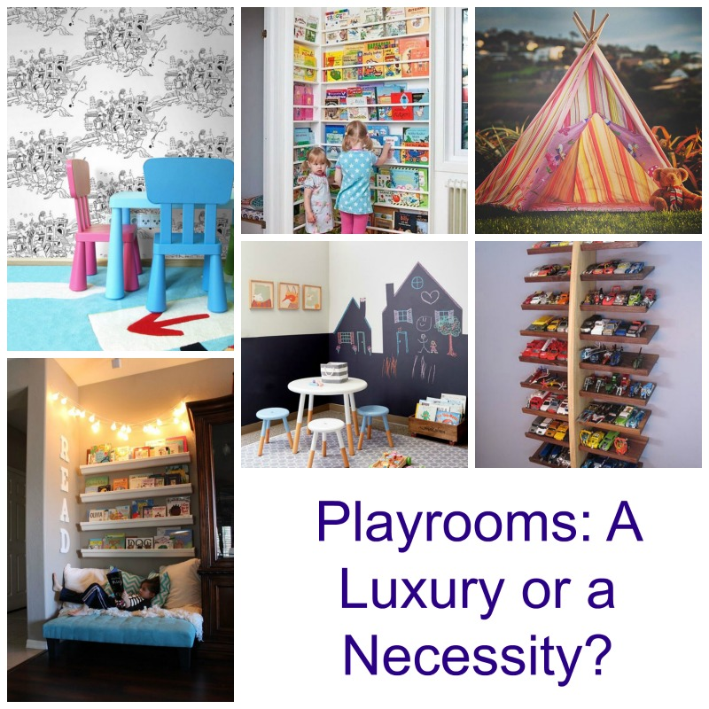 Playrooms - a luxury or a necessity