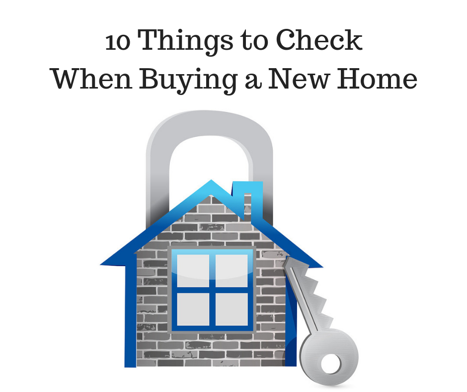 10 Things to Check When Buying a New Home